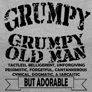Grumpy Old Man - Women's Roll Cuff T-Shirt