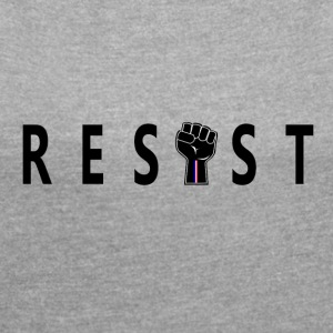 Resist Black Fist - Women's Roll Cuff T-Shirt