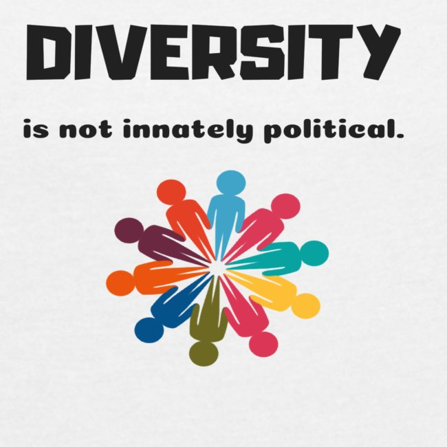 Diversity is not innately political