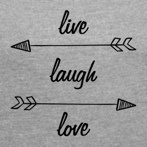 Live Laugh Love - Women's Roll Cuff T-Shirt