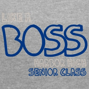Like A Boss Harbor High Senior Class - Women´s Rolled Sleeve Boxy T-Shirt