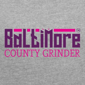 BALTIMORE COUNTY GRINDER - Women´s Roll Cuff T-Shirt