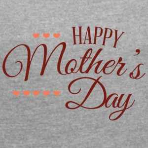 happy_mothers_day - Women's Roll Cuff T-Shirt