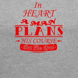 In his heart aman plans his course but the lord - Women's Roll Cuff T-Shirt