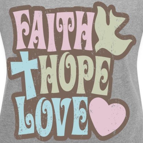 Faith, Hope, Love - Women's Roll Cuff T-Shirt