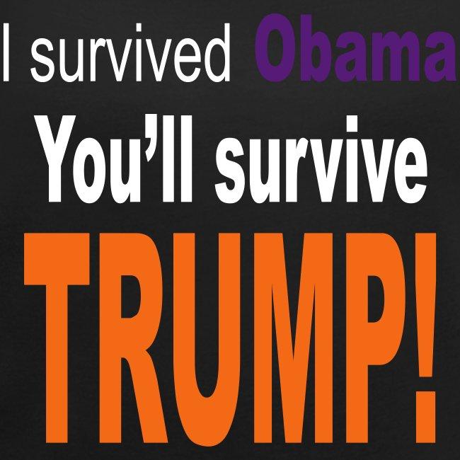 I survived Obama. You'll survive Trump