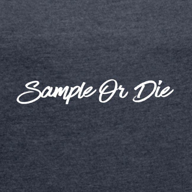 Sample Or Die