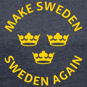 Make Sweden Sweden Again - Women´s Rolled Sleeve Boxy T-Shirt