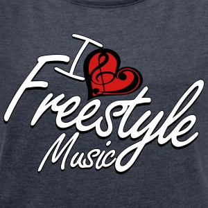 I love Freestyle Music - Women´s Rolled Sleeve Boxy T-Shirt