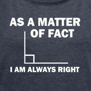 As a matter of Fact - Women´s Roll Cuff T-Shirt