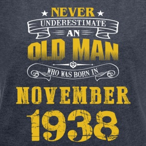 An Old Man Who Was Born In November 1938 - Women's Roll Cuff T-Shirt