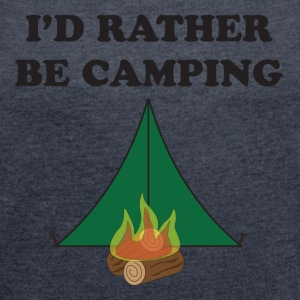 Rather Be Camping - Women´s Rolled Sleeve Boxy T-Shirt