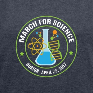 March for Science Boston - Women´s Roll Cuff T-Shirt