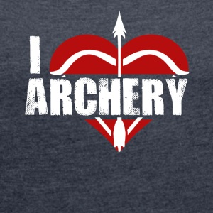 I Love Archery Shirt - Women's Roll Cuff T-Shirt