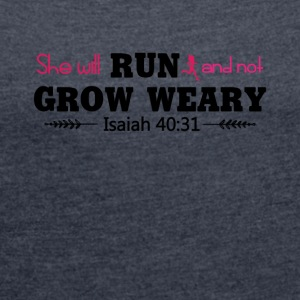 She Will Run and not Grow Weary Tee Shirt - Women´s Rolled Sleeve Boxy T-Shirt
