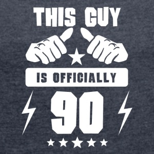 This Guy Is Officially 90 - Women's Roll Cuff T-Shirt