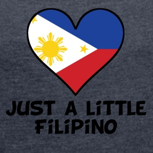 Just A Little Filipino - Women's Roll Cuff T-Shirt