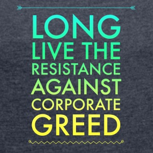IMG 2119 long Live the resistance - Women´s Rolled Sleeve Boxy T-Shirt