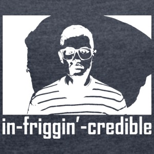 in-friggin--credible_white - Women´s Roll Cuff T-Shirt