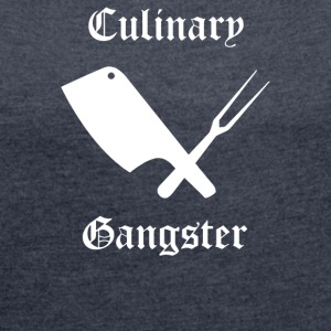 Culinary Gangster Cooking - Women´s Roll Cuff T-Shirt