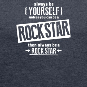 Be Yourself Be A Rockstar - Women´s Rolled Sleeve Boxy T-Shirt