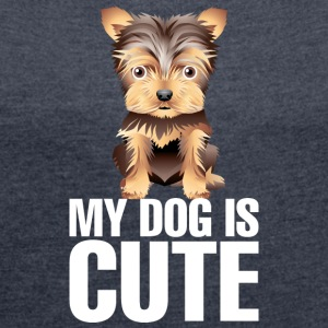 My_dog_is_cute_4_white - Women's Roll Cuff T-Shirt