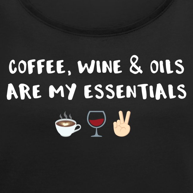 My Essentials - Coffee. Wine. Oils.