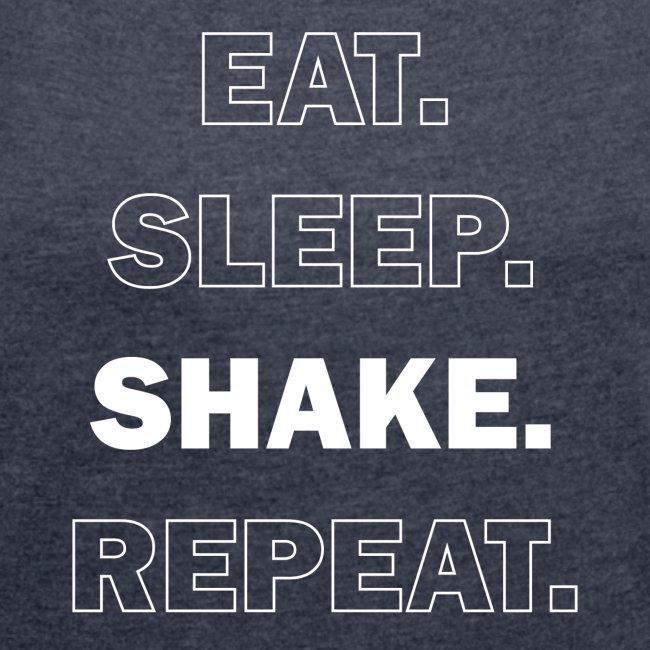 Eat. Sleep. Shake. Repeat.