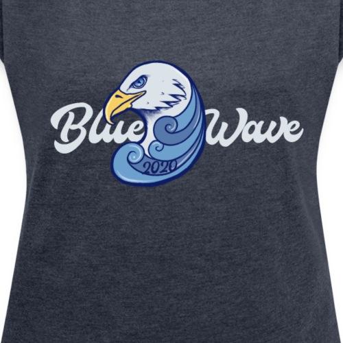 Blue Wave 2020 - Women's Roll Cuff T-Shirt