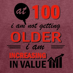 Funny 100 year old gifts - Women´s Rolled Sleeve Boxy T-Shirt