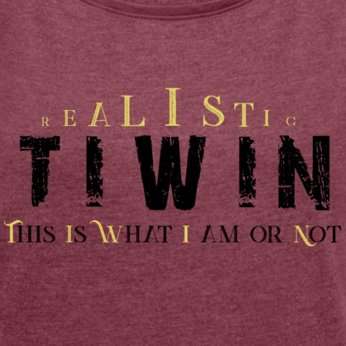 REALISTIC TIWIN black and yellow - Women's Roll Cuff T-Shirt