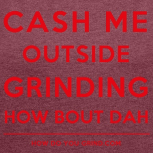 It's A Grindset - Cash Me Grinding Red - Women´s Rolled Sleeve Boxy T-Shirt
