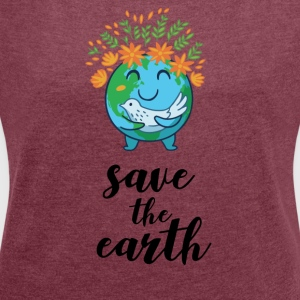 Earth day - Women´s Roll Cuff T-Shirt