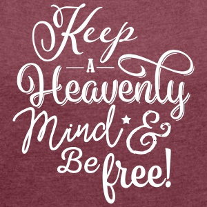 Heavenly Mind - Women´s Roll Cuff T-Shirt