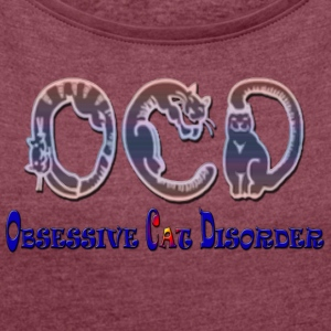 OCD OBSESSIVE CAT DISORDER - Women´s Roll Cuff T-Shirt