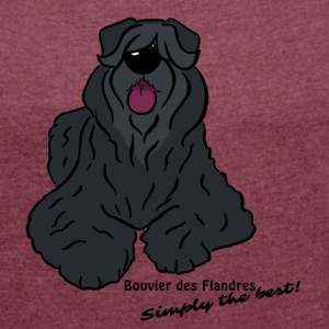 Bouvier des Flandres Simply the best! - Women´s Roll Cuff T-Shirt