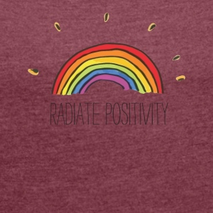 Radiate Positivity - Women's Roll Cuff T-Shirt