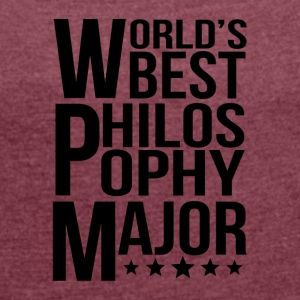 World's Best Philosophy Major - Women´s Roll Cuff T-Shirt