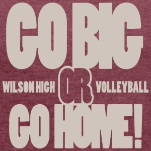 Go Big Or Go Home Wilson High Volleyball - Women´s Rolled Sleeve Boxy T-Shirt