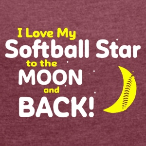 I Love My Softball Star To The Moon And Back Shirt - Women's Roll Cuff T-Shirt