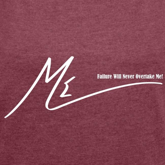 Failure Will Never Overtake Me!