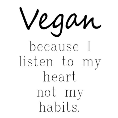 Vegan Because: I Listen To My Heart Not My Habits - Women's Roll Cuff T-Shirt