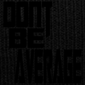 Don`t Be Average - Knit Cap with Cuff Print