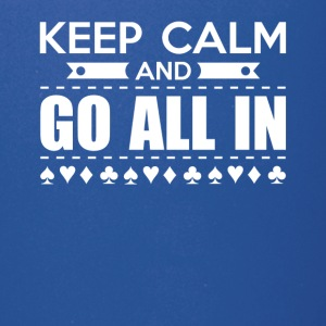 Keep Calm And Go All In Poker Shirt - Full Color Mug