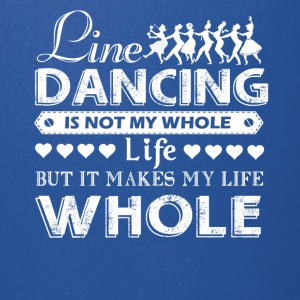 Line Dancing Makes My Life Whole Shirts - Full Color Mug