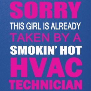 Taken By A Smokin' Hot HVAC Technician T Shirt - Full Color Mug