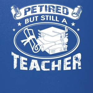 Retired Teacher Clothing - Full Color Mug