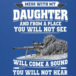 MESS WITH MY DAUGHTER - Full Color Mug