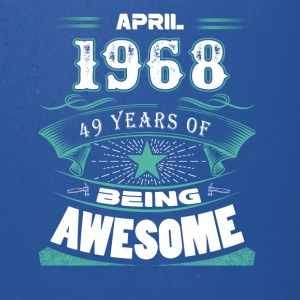 April 1968 - 49 years of being awesome - Full Color Mug