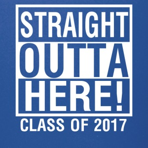 Straight Outta Here Graduation shirt Class of 2017 - Full Color Mug